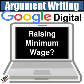 Distance Learning Argument Writing Unit Raising Minimum Wage? Google Classroom