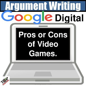 "Distance Learning Argument Writing Unit ""Violent Video Games"" Google Classroom"