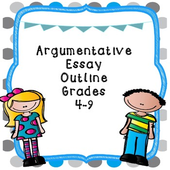 Argumentative Essay Outline For Elementary and Middle School Students