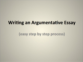 Argumentative Essay Powerpoint (step by step process)