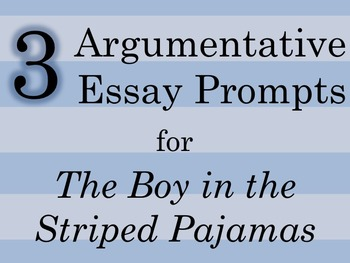 Argumentative Essay Prompts for The Boy in the Striped Pajamas