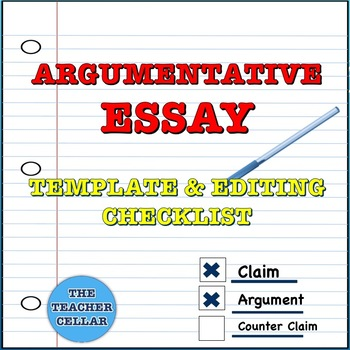Argumentative Essay Template and Editing Checklist