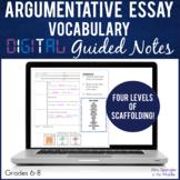 Argumentative Essay Vocabulary DIGITAL Guided Notes   Dist