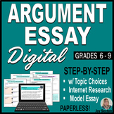 Argumentative Essay DIGITAL - Argument Writing for Google Drive 6 - 9