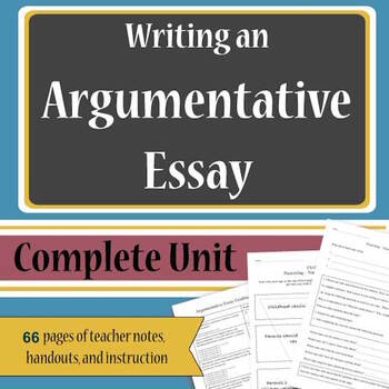 Argumentative Essays - Complete Unit