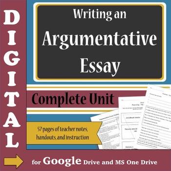 Argumentative Essays DIGITAL - Complete Unit for Google Dr