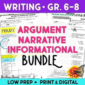 ARGUMENT WRITING, NARRATIVE WRITING, & INFORMATIONAL  WRIT