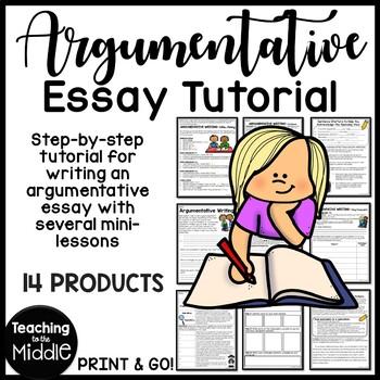 Argumentative / Persuasive Writing Tutorial Start to Finish with Mini-Lessons