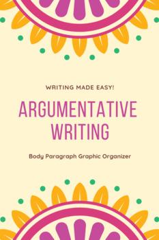 Argumentative Writing: Body Paragraph Graphic Organizer