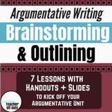 Argumentative Writing: Brainstorming and Outlining Pack
