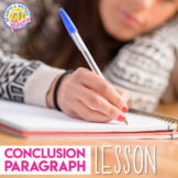 Conclusion Paragraph Lesson for Argumentative Writing - Digital and Print