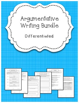 Argumentative Writing Packet {Differentiated}