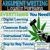 Argumentative Writing Lesson / Prompt  Digital Resource – Marijuana Legalization