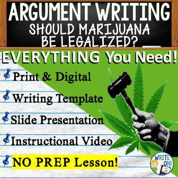 Argumentative Writing Lesson Prompt with Digital Resource Marijuana Legalization
