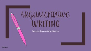 Argumentative Writing Power Point (goes with The Stronger Resource)