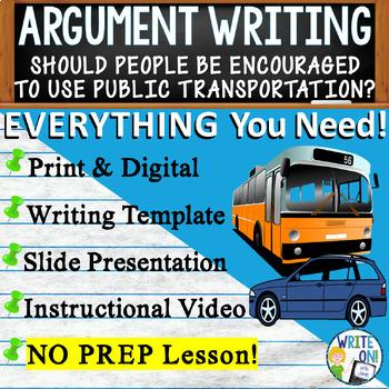 Argument Writing Lesson Prompt w/ Digital Resource Public/Private Transportation