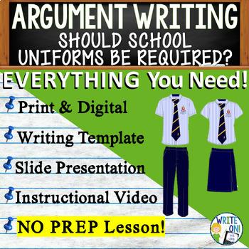 ARGUMENTATIVE / ARGUMENT WRITING PROMPT - School Uniforms