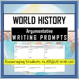 Argumentative Writing Prompts- WORLD HISTORY (Evidence-Bas