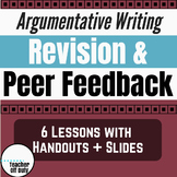 Argumentative Writing: Revising, Editing, and Peer Feedback Pack