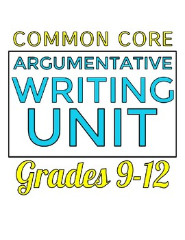 Argumentative Writing Unit - Aligned to Common Core