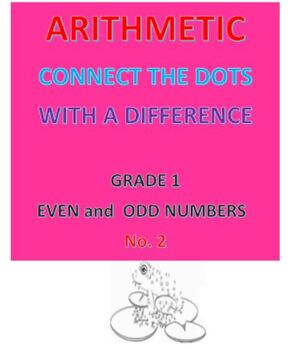 Arithmetic Connect the Dots with a DIFFERENCE -- Grade 1 -- Even & Odd Numbers 2