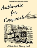 Arithmetic For Copywork- A Math Facts Memory Book
