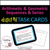 Arithmetic & Geometric Sequences and Series Digital Task Cards