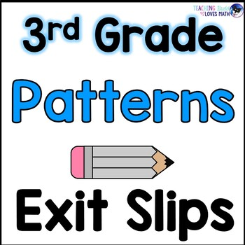 Arithmetic Patterns Math Exit Slips 3rd Grade Common Core