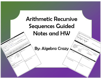 Arithmetic Recursive Sequences Guided Notes and HW
