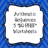 Arithmetic Sequences 5 *NO PREP* Worksheets with Answer Key