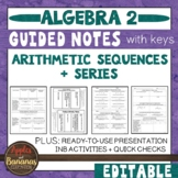 Arithmetic Sequences and Series - Guided Notes & INB Activities