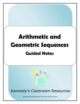 Arithmetic and Geometric Sequences - Guided Notes