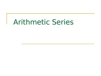 Arithmetric and Geometric Series