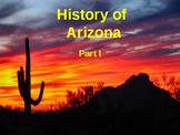 Arizona History PowerPoint - Part I