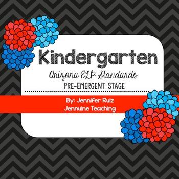 Arizona Kindergarten ELP Standards Pre-Emergent Stage