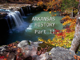 Arkansas History PowerPoint - Part II