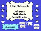 Arkansas: Sixth Grade Social Studies I Can Statement Posters