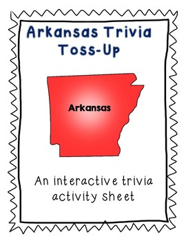 Arkansas Trivia Toss-Up Activity- State Geography