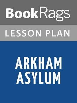 Arkham Asylum Lesson Plans