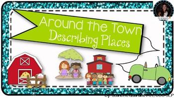 Around The Town: Describing Places