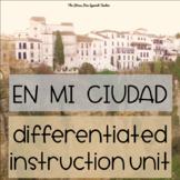 Spanish En Mi Ciudad Differentiated Instruction the BIG pa