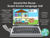 Around the House- Comprehensive Language Unit for the Green Screen