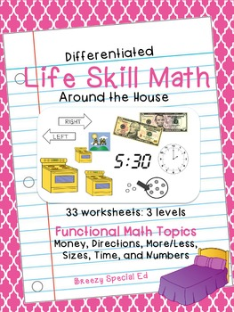 Around the House Math: Differentiated Life Skill Math Pack for Special Education
