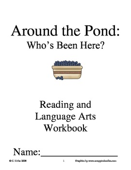 Around the Pond: Who's Been Here? ~ LB George ~ Language Arts Workbook