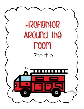 Around the Room - Short O (Firefighters)