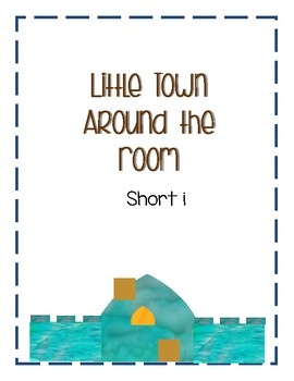 Around the Room - Short i (Little Town)