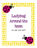Around the Room - or, oar, ore (Ladybugs)