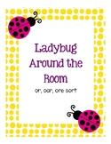 Around the Room - or, oar, ore (Ladybugs)