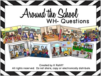 Around the School Scenes:  WH- Questions