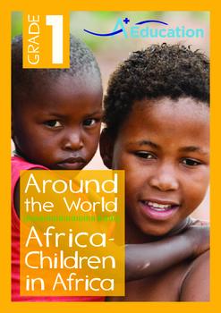 Around the World - Africa: Children in Africa - Grade 1